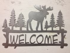 Moose Welcome, welcome signs, metal art, metal signs, country, cabin, western,