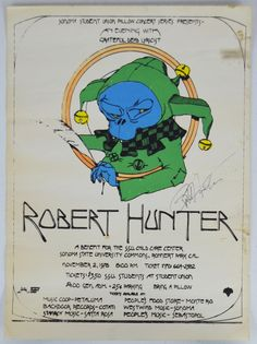 Robert Hunter 1978 Sonoma State SSU Benefit Poster - A very cool signed Grateful Dead lyricist Robert Hunter at Sonoma State University poster for his October 16, 1978 benefit concert. The first lyrics he wrote for the Grateful Dead were composed while on LSD, and mailed to the band, which obviously worked. Robert doesn't sign many things, and this is the nicest signed piece ever. Dimensions: 14.5 X 20. Estimate: $3500-5000