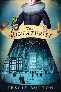 The Miniaturist // AUTHOR Jessie Burton // PUBLISHER Ecco // DESIGNER(S) Allison Saltzman // ART DIRECTOR Allison Saltzman // OTHER CREDITS Artwork by Catrin Welz-Stein