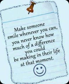 make someone smile life quotes quotes positive quotes quote smile life
