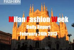 Daily Report - February 24th 2013 by Fashion Channel.    Enjoy the highlights of the 5th day of Milan Fashion Week on:  https://www.youtube.com/FashionChannel