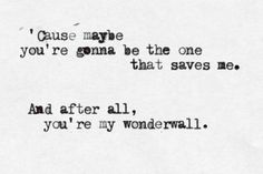 """Wonderwall"""" by Oasis"