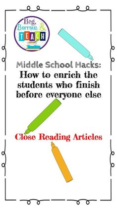 Enriching early finishers in middle school with Close Reading articles Middle School Hacks, Early Finishers, Close Reading, Everyone Else, The Borrowers, Texts, Articles, Classroom, Student