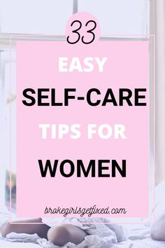 The Best Self-care tips for Women: 30 self-care tips. - broke girls get fixed The best and simplified self-care tips for women of all ages. For busy moms, badass hustlers, and solopreneur. Learn how to take care of yourself without stress. #selfcare #selflove #lifestyletips #selfcaretips