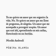 No quiero un amor que me organice la vida...