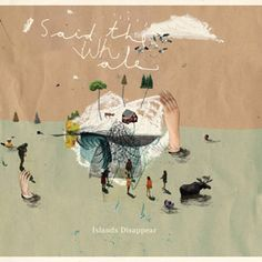 Said the Whale's (a western Canadian indie rock group) Islands Disappear album, featuring the upbeat and exciting Camilo (The Magician). You can check out all their songs at this site!