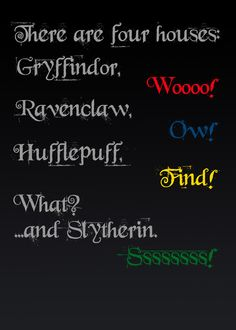 "A Very Potter Musical-"" hufflepuffs are particularly good finders"" ""what the hell is a hufflepuff?"""