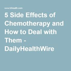 5 Side Effects of Chemotherapy and How to Deal with Them - DailyHealthWire Chemotherapy Side Effects, Chemo Side Effects, Chemo Brain, Dont Mess With Me, Cancer Treatment, Drugs, How To Plan, Inspired, Healthy