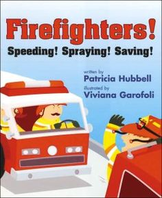 Whee-Ahh! Whee-Ahh! Whee-Ahh! Here comes the fire truck and the firefighters are ready to save the day.