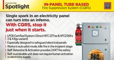 Ceasefire's In-Panel Tube based Fire Suppression System (CQRS) safeguards electricity panels from fire, by killing it in nascent stage. CQRS is a self-sustaining unit; it provides fire security 24 hours without any human intervention or electricity supply.