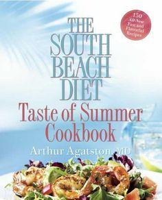The South Beach Diet Taste of Summer Cookbook, Arthur Agatston.
