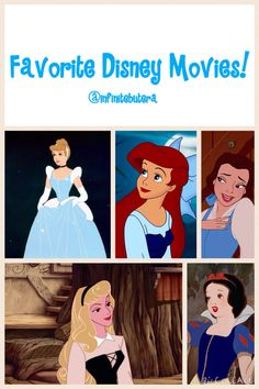 My favorite Disney movies! Basically all the classic princess ones lol