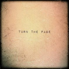 Turn the page   #quotes #quote #quoteoftheday #life #truth #inspiration #motivation #true #lovequotes #words #qotd #instaquote #instaquotes #sayings #lifequotes #quotestoliveby #wisdom #inspirational #instadaily #instagood #relationships #realtalk #thoughts #inspirationalquotes #quotesoftheday #quotestagram #wordstoliveby #wordsofwisdom #ipreview @preview.app