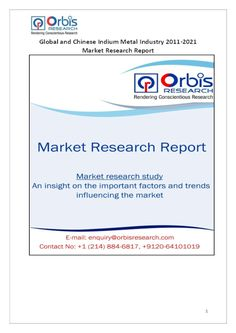The 'Global and Chinese Indium Metal Industry, 2011-2021 Market Research Report' is a professional and in-depth study on the current state of the global Indium Metal industry with a focus on the Chinese market.   Browse the full report @ http://www.orbisresearch.com/reports/index/global-and-chinese-indium-metal-industry-2011-2021-market-research-report .  Request a sample for this report @http://www.orbisresearch.com/contacts/request-sample/136707 .