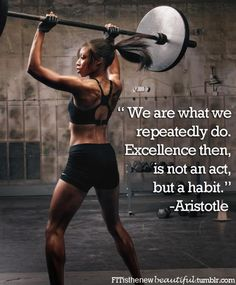 We are what we repeatedly do. Excellence then, is not an act, but a habit. Aristotle remember this, inspiration, weights, weight loss, motivation, fitness quotes, gym, crossfit, health