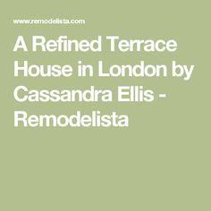 A Refined Terrace House in London by Cassandra Ellis - Remodelista