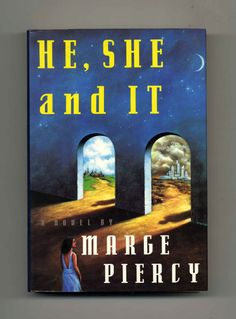 He, She and It - 1st Edition/1st Printing by Marge Piercy on Books Tell You Why, Inc.