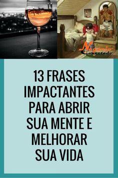 13 Frases Impactantes, mais Citações para abrir sua mente e Melhorar sua Vida
