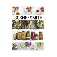 Eat with the seasons, preserve the bounty, with ethical - and delicious - recipes from the Cornersmith café and picklery. Chutneys, Mein Café, In Season Produce, Cook At Home, Fermented Foods, Fun Cooking, Lunches And Dinners, Gourmet Recipes, Gourmet Foods