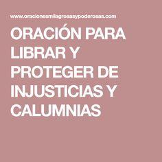 ORACIÓN PARA LIBRAR Y PROTEGER DE INJUSTICIAS Y CALUMNIAS