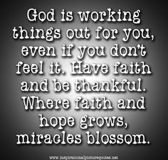 Quotations About Faith In God | God works. - Inspirational Picture Quotes