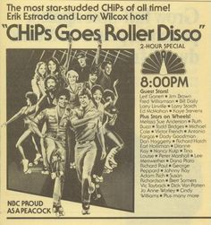 """""""The most star-studded CHiPs of all time! Erik Estrada and Larry Wilcox host 'CHiPs Goes Roller Disco'"""" - NBC ad, 1979 : vintageads"""