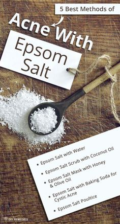 5 Best Methods of Epsom Salt for Acne  Epsom salt or magnesium sulfate is one among those effective natural remedies for acne. Epsom salt helps to cleanse the skin and exfoliates it to get cure from acne without the formation of scars.