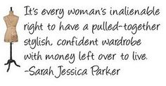 Yes, indeed!      Happy Birthday Sarah Jessica Parker, #SJP #SATC #Quote