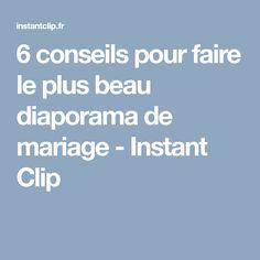 6 conseils pour faire le plus beau diaporama de mariage - Instant Clip