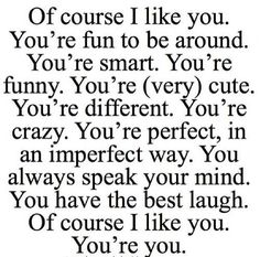 Of Course I Like You Pictures, Photos, and Images for Facebook, Tumblr, Pinterest, and Twitter