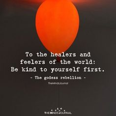 to the healers and feelers of the world. Great Quotes, Quotes To Live By, Me Quotes, Inspirational Quotes, No Ones Perfect Quotes, Motivational, Perfection Quotes, Be Kind To Yourself, You Are Awesome