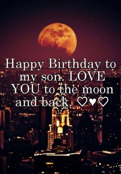 Happy Birthday Wiches : QUOTATION - Image : Birthday Quotes - Description birthday son love you to the moon and back Happy Birthday Wishes Nephew, Birthday Messages For Son, Nephew Birthday Quotes, Happy Birthday Pictures, Birthday Blessings, Birthday Wishes Cards, Happy Birthday Quotes, Happy Birthday Greetings, Sons Birthday