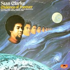 stanley clarke - children of forever