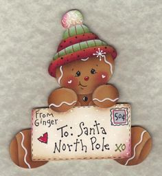 The Decorative Painting Store: Letter to Santa Gingerbread Ornament Blank, Surfaces for Pamela House Patterns Gingerbread Ornaments, Gingerbread Decorations, Christmas Gingerbread, Noel Christmas, Santa Ornaments, Christmas Decorations, Decoracion Navidad Diy, Pintura Tole, Country Paintings