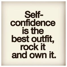 Love this confidence quote