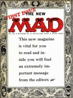 "Mad (magazine) - Wikipedia, the free encyclopedia -- With issue 24 (July 'Mad' switched to a magazine format. The ""extremely important message"" was ""Please buy this magazine! Mad Magazine, Magazine Covers, Issue Magazine, Magazine Articles, Magazine Format, Ec Comics, Mad World, You Mad, Comic Book Artists"