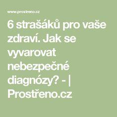 6 strašáků pro vaše zdraví. Jak se vyvarovat nebezpečné diagnózy? - | Prostřeno.cz