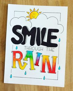 Smile through the rain dag 5 hand lettering drawing Bullet Journal Quotes, Bullet Journal Writing, Bullet Journal Ideas Pages, Bullet Journal Inspiration, Calligraphy Quotes Doodles, Doodle Quotes, Hand Lettering Quotes, Handwritten Quotes, Typography