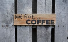 But first, COFFEE pallet sign, wood sign, reclaimed wood, recycled wood, coffee art, pallet decor, home decor, pallet wall art, coffee sign by PurplePaisleyPalace on Etsy