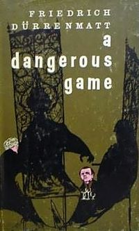 1956 Friedrich Dürrenmatt - A Dangerous Game
