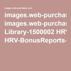 images.web-purchases.com Library-1500002 HRV-BonusReports-0315.pdf