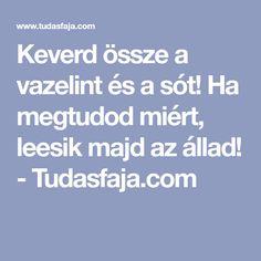 Keverd össze a vazelint és a sót! Ha megtudod miért, leesik majd az állad! - Tudasfaja.com