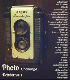 Besides being late to the game & this saying october...i'm going to go ahead and do this photo challenge for this month :)