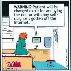 Dentaltown - Warning: Patient will be charged extra for annoying the dentist with any self-diagnosis gotten off the internet. Rn Humor, Nurse Humor, The Funny, Funny Cute, Hilarious, Funny Cartoons, Funny Memes, Medical Jokes, Hospital Humor