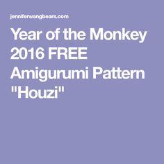 "Year of the Monkey 2016 FREE Amigurumi Pattern ""Houzi"""