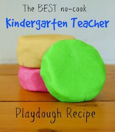 Kindergarten teacher playdough recipe! This is the best no-cook playdough recipe ever. 3 minutes to make and keeps for 6 MONTHS!