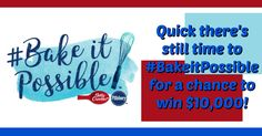 Pillsbury and Betty Crocker want you to #BakeitPossible