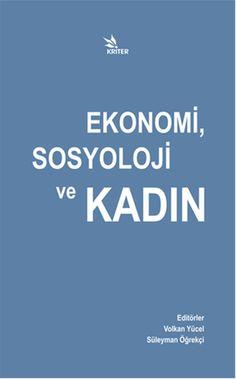 ekonomi  sosyoloji ve kadin - kolektif - kriter  http://www.idefix.com/kitap/ekonomi-sosyoloji-ve-kadin-kolektif/tanim.asp