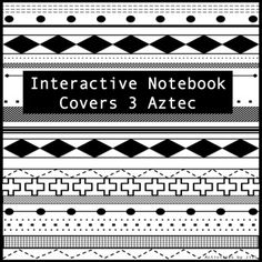 These aztec designs can be used to create fun covers to personalize your students' interactive or traditional notebooks for any subject. Two designs are included. These are editable to allow you to fill in your own subject, title, or name.  These are appropriate for any grade level.  The covers are in black and white so that students may color them if they would like to do so.