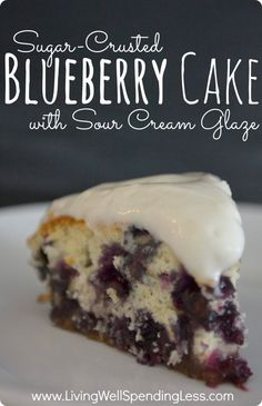 Sugar-Crusted Blueberry Cake with Sour Cream Glaze.  -I want to make this right now!